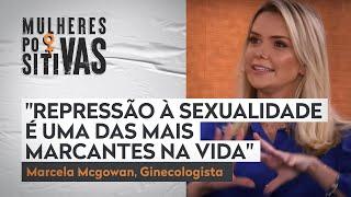 Marcela Mcgowan fala sobre a opressão sexual da mutilação genital | Mulheres Positivas