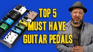 5 Must Have Guitar Pedals | Marty Schwartz