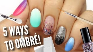 5 Ways To Get Ombre / Gradient Nails!