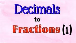 Decimals To Fractions (1)