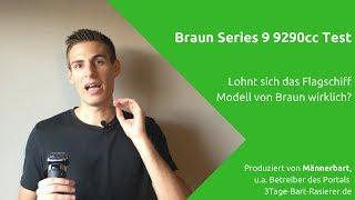 Braun Series 9 9290cc Test: Lohnt sich der Kauf des Braun Flagschiffes? [Ausführlich]