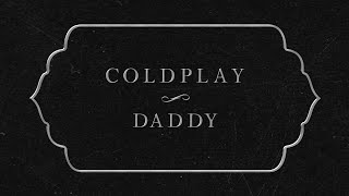 Coldplay   Daddy (Lyric Video)