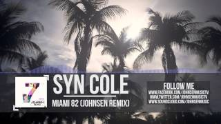 Syn Cole feat. Madame Buttons - Miami 82 (Johnsen Remix)