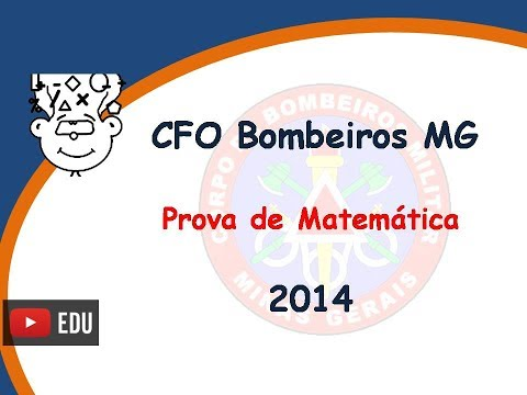 CFO Bombeiro Militar MG 2014 - Prova Matemática - CFO BMMG 2015