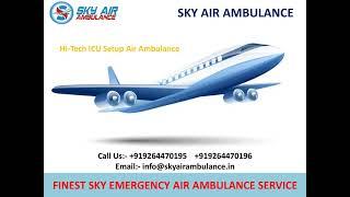 Use Sky Emergency Air Ambulance Service in Darbhanga and Agra