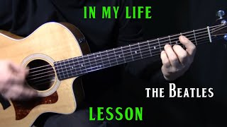"""how to play """"In My Life"""" on guitar by The Beatles 