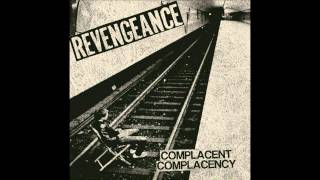 Revengeance - Complacent Complacency 7'' (Full EP)