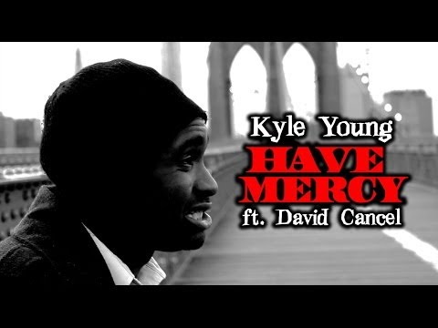 Kyle Young - Have Mercy ft. David Cancel