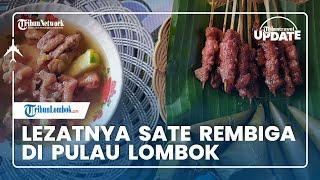 TRIBUN TRAVEL UPDATE: Lezatnya Sate Rembiga di Pulau Lombok