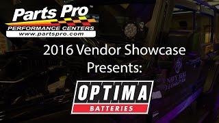 2016 Parts Pro™ Vendor Showcase presents: Optima Batteries
