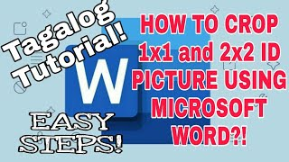 How to Crop 1x1 AND 2x2 Picture in Microsoft Word? - Tagalog Tutorial