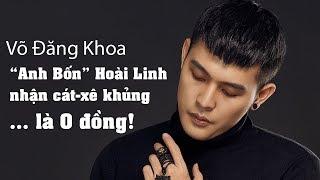 Võ Đăng Khoa: Anh Hoài Linh nhận cát-xê... 0 đồng   Người nổi tiếng   Tiếp Thị & Gia Đình