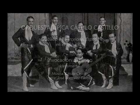 Orquesta típica Cátulo Castillo. Invocación al tango. Instrumental