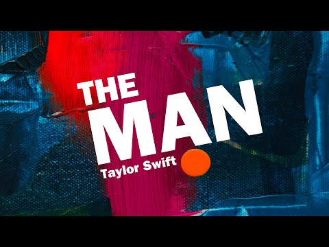 THE MAN (Lyrics) - Taylor Swift
