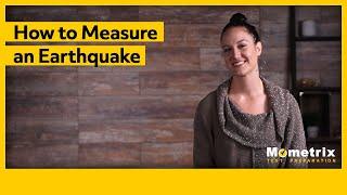 How to Measure an Earthquake
