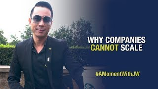 A Moment With JW | Why Companies Cannot Scale