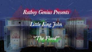 Little King John: THE FLOOD Part 1