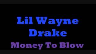 Lil Wayne feat Drake - Money To Blow
