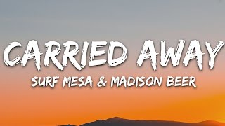 Surf Mesa, Madison Beer - Carried Away (Lyrics)