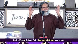 Divine Mercy Retreat Talk - Fr. Dolphy Devdas Serrao - Episode 225