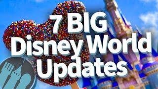 7 BIG Updates That Will Change Your Next Disney Trip!