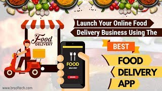 Launch your online food delivery business using the Best Food Delivery App