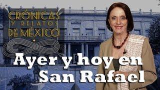 Crónicas y relatos de México - Ayer y hoy en San Rafael