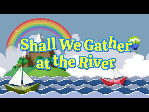 Shall We Gather At The River | Christian Songs For Kids
