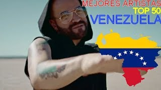 TOP 50 | Mejores Artistas VENEZUELA / Top Artists Venezuela