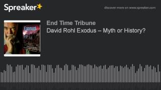 David Rohl: Exodus – Myth or History?