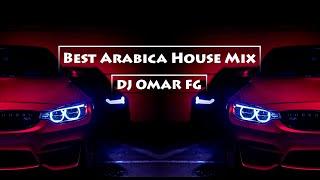 Best Arabica House Mix 2017 (DJ OMAR FG)