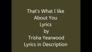 Thats what I like about you lyrics by Trisha Yearwood