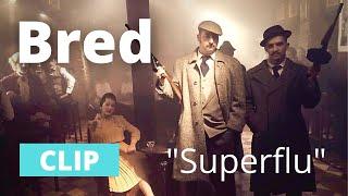 Bred - Superflu