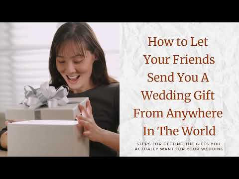 How To Let Your Friends Send You A Wedding Gift