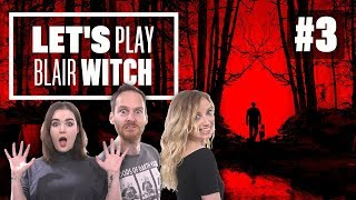 Let's Play Blair Witch Episode 3: EVERY WITCH WAY BUT LOOSE