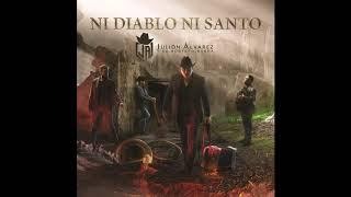 Julion Alvarez - Ni Diablo Ni Santo - Descargar CD Completo