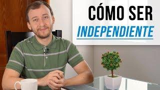 Video: Cómo Ser Independiente - 4 Recomendaciones Para Independizarse