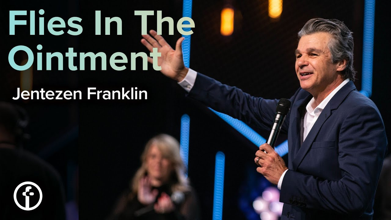 Flies in the Ointment by Pastor Jentezen Franklin
