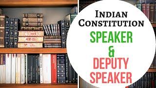 Speaker and Deputy Speaker of Lok Sabha Indian Constitution