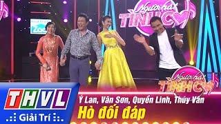 THVL | Người Hát Tình Ca - Tập 5: Hò đối đáp - Ý Lan, Vân Sơn, Quyền Linh, Thúy Vân