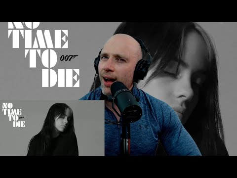 Billie Eilish - No Time To Die METALHEAD REACTION TO JAMES BOND THEME! IS IT AS BAD AS THEY SAY?!