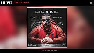 Lil Yee   Concrete Jungle (Audio)