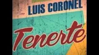 Tenerte - Luis Coronel (Estudio 2014)+(Link De Descarga)