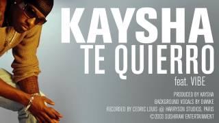 Kaysha   Te Quierro (feat. Vibe) [Official Audio]
