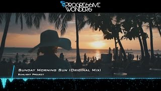 Sunlight Project - Sunday Morning Sun (Original Mix) [Music Video] [Sunlight Tunes]