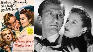 The Strange Love Of Martha Ivers 1946 Full Movie