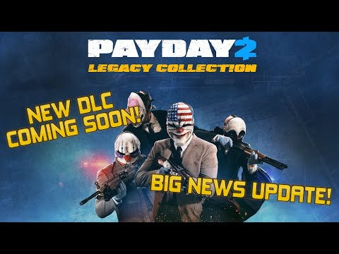 [Payday 2] BRAND NEW DLC COMING SOON! | BACK IN DEVELOPMENT!