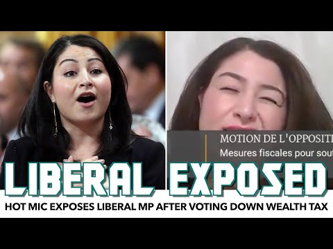 Hot Mic Exposes Liberal MP After Voting Down Wealth Tax