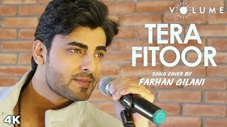 Tera Fitoor Cover Song By Farhan Gilani | Bollywood Cover Song | Unplugged Cover Songs
