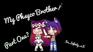 My Psycho Brother||Gachalife